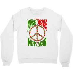 Make Lover Not War Crewneck Sweatshirt | Artistshot