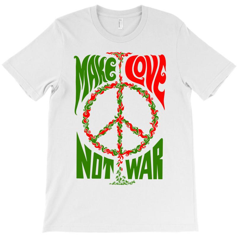 Make Lover Not War T-shirt | Artistshot