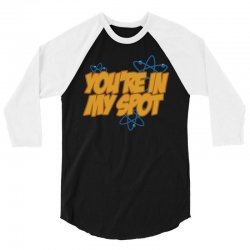 You're in My Spot 3/4 Sleeve Shirt | Artistshot