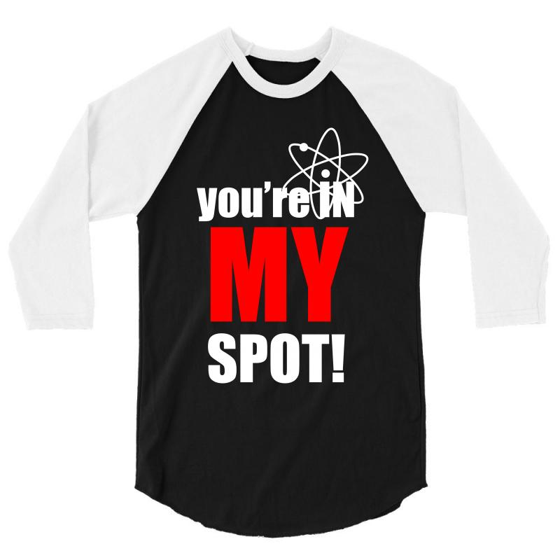 You're In My Spot Science 3/4 Sleeve Shirt | Artistshot