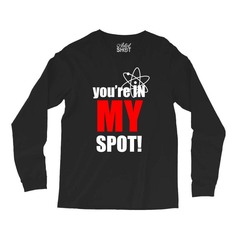 You're In My Spot Science Long Sleeve Shirts | Artistshot