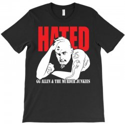 Hated GG Allin Murder Junkies T-Shirt | Artistshot