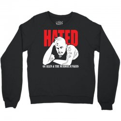 Hated GG Allin Murder Junkies Crewneck Sweatshirt | Artistshot