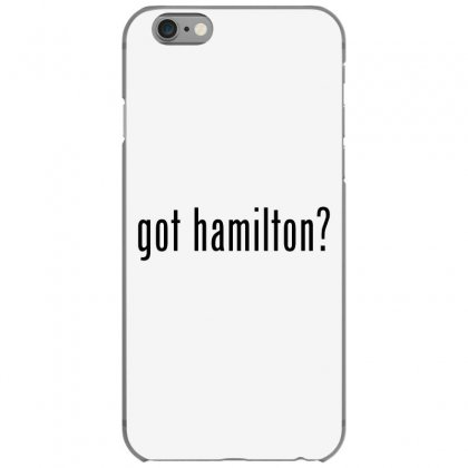Got Hamilton Musical Iphone 6/6s Case Designed By Vr46