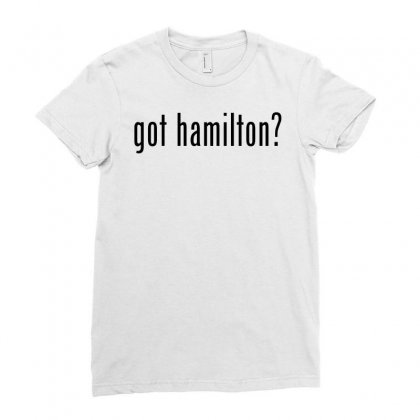 Got Hamilton Musical Ladies Fitted T-shirt Designed By Vr46