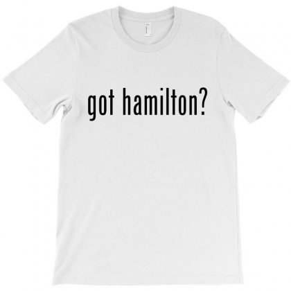 Got Hamilton Musical T-shirt Designed By Vr46