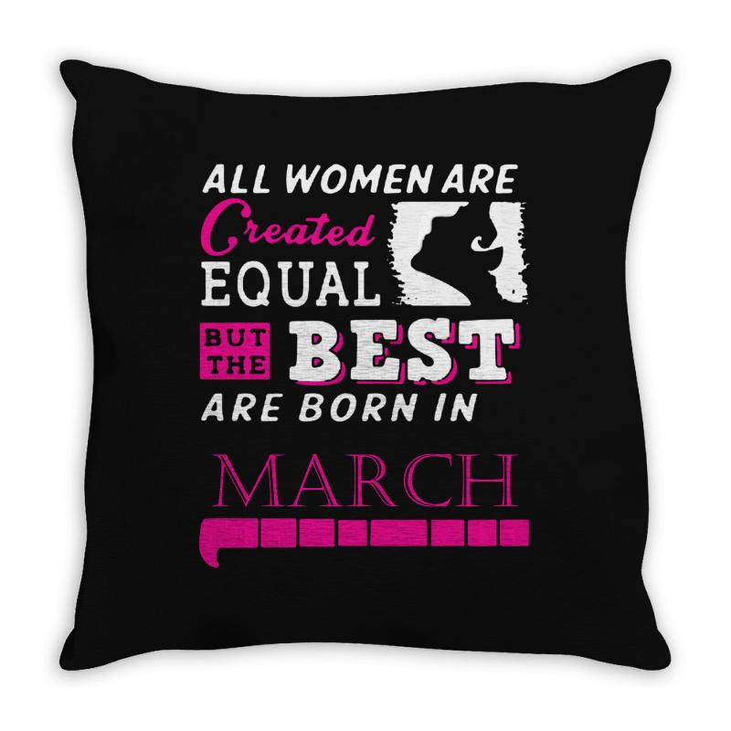 Custom All Women Are Creat Equal But The Best Born In March Throw ... 9f35b960b1