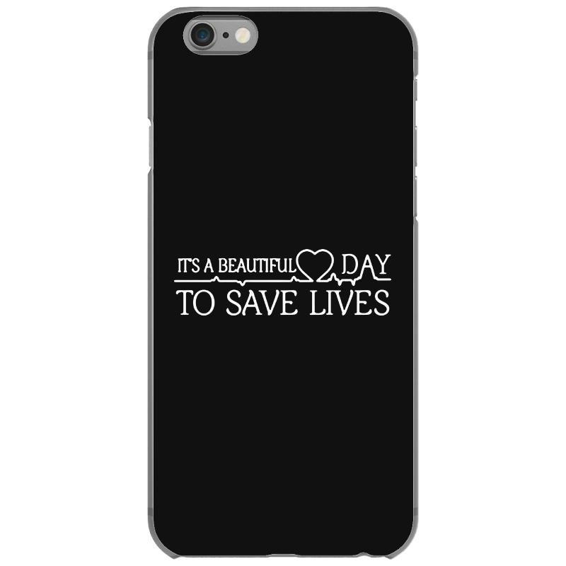 It s a beautiful day to save lives iphone case