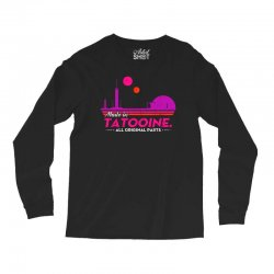 made in tatooine. all original parts. Long Sleeve Shirts | Artistshot