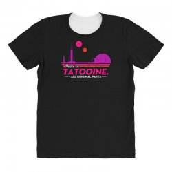 made in tatooine. all original parts. All Over Women's T-shirt | Artistshot