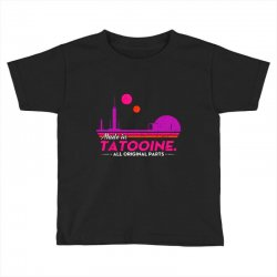 made in tatooine. all original parts. Toddler T-shirt | Artistshot