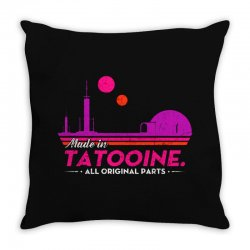 made in tatooine. all original parts. Throw Pillow | Artistshot