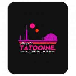 made in tatooine. all original parts. Mousepad | Artistshot
