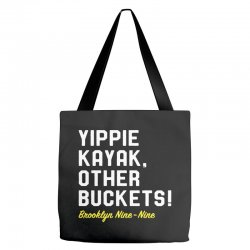 yippie kayak other buckets Tote Bags | Artistshot
