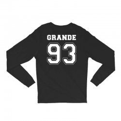 grande 93 Long Sleeve Shirts | Artistshot