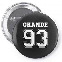 grande 93 Pin-back button | Artistshot
