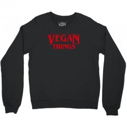 vegan things Crewneck Sweatshirt | Artistshot