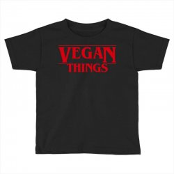 vegan things Toddler T-shirt | Artistshot