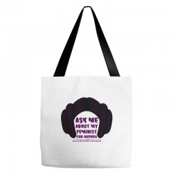 ask me about my feminist fan agenda looking for leia Tote Bags | Artistshot