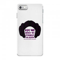 ask me about my feminist fan agenda looking for leia iPhone 7 Case | Artistshot