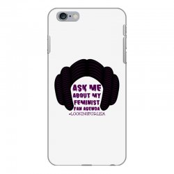 ask me about my feminist fan agenda looking for leia iPhone 6 Plus/6s Plus Case | Artistshot