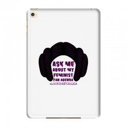 ask me about my feminist fan agenda looking for leia iPad Mini 4 Case | Artistshot