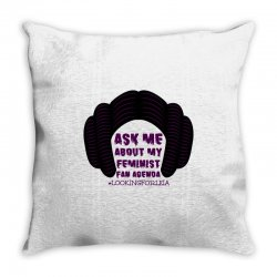 ask me about my feminist fan agenda looking for leia Throw Pillow | Artistshot