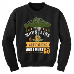 the mountains are calling Youth Sweatshirt | Artistshot