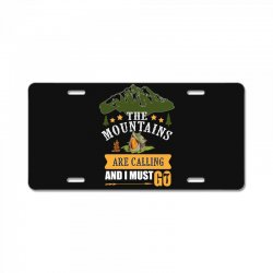 the mountains are calling License Plate | Artistshot