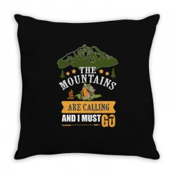 the mountains are calling Throw Pillow | Artistshot