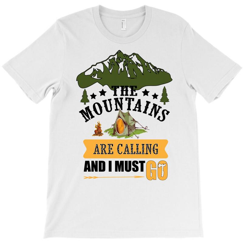 The Mountains Are Calling T-shirt | Artistshot