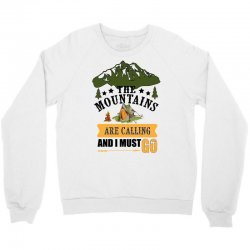 the mountains are calling Crewneck Sweatshirt | Artistshot