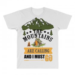the mountains are calling All Over Men's T-shirt | Artistshot