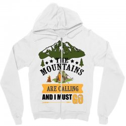 the mountains are calling Zipper Hoodie | Artistshot