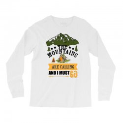 the mountains are calling Long Sleeve Shirts | Artistshot