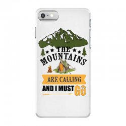 the mountains are calling iPhone 7 Case | Artistshot