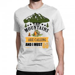 the mountains are calling Classic T-shirt | Artistshot