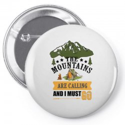 the mountains are calling Pin-back button | Artistshot