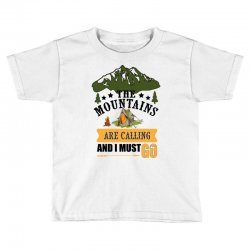 the mountains are calling Toddler T-shirt | Artistshot