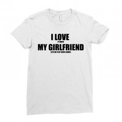 i love it when my girlfriend lets me play video games Ladies Fitted T-Shirt | Artistshot