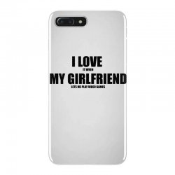 i love it when my girlfriend lets me play video games iPhone 7 Plus Case | Artistshot