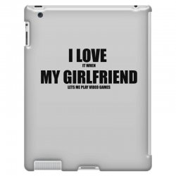 i love it when my girlfriend lets me play video games iPad 3 and 4 Case | Artistshot