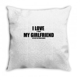 i love it when my girlfriend lets me play video games Throw Pillow | Artistshot