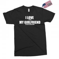 i love it when my girlfriend lets me play video games Exclusive T-shirt | Artistshot