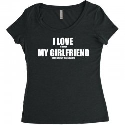 i love it when my girlfriend lets me play video games Women's Triblend Scoop T-shirt | Artistshot