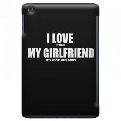 i love it when my girlfriend lets me play video games iPad Mini Case | Artistshot