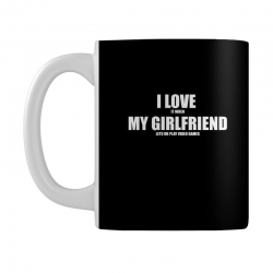 i love it when my girlfriend lets me play video games Mug | Artistshot