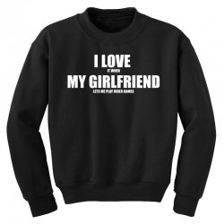 i love it when my girlfriend lets me play video games Youth Sweatshirt | Artistshot