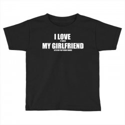 i love it when my girlfriend lets me play video games Toddler T-shirt | Artistshot