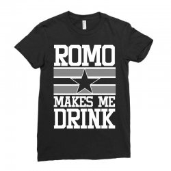 romo makes me drink Ladies Fitted T-Shirt | Artistshot